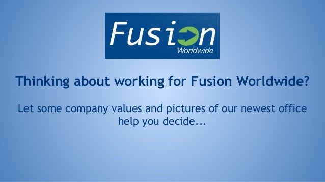 Thinking about working for Fusion Worldwide? Let some company values and pictures of our newest office help you decide...