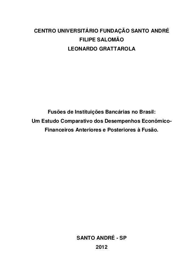 CENTRO UNIVERSITÁRIO FUNDAÇÃO SANTO ANDRÉ                 FILIPE SALOMÃO             LEONARDO GRATTAROLA     Fusões de Ins...