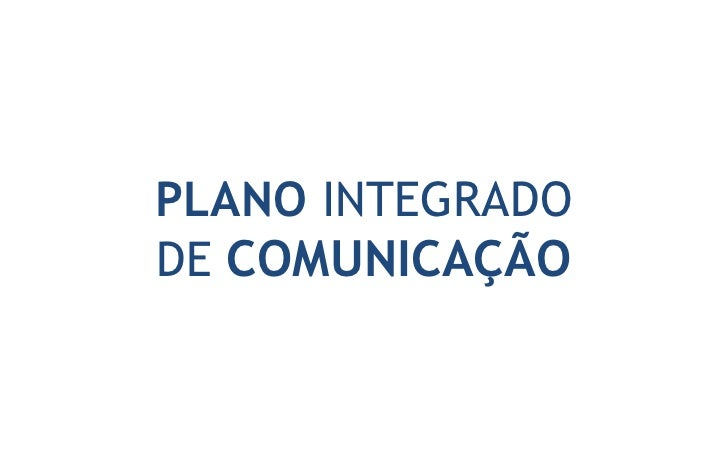 PLANO INTEGRADO DECOMUNICAÇÃO<br />