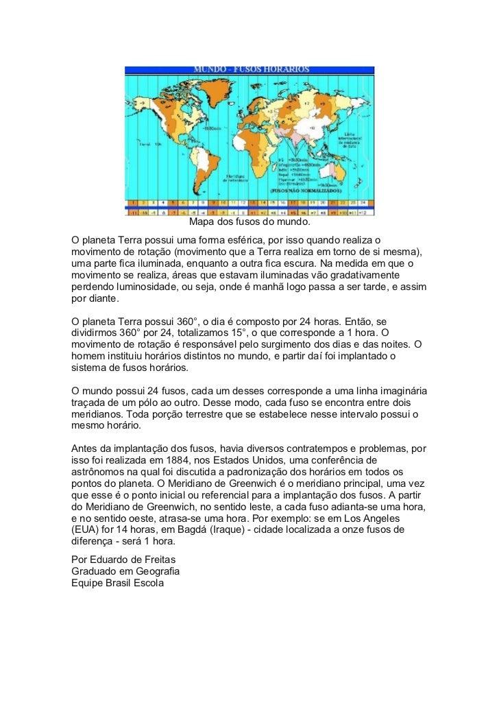 Mapa dos fusos do mundo. O planeta Terra possui uma forma esférica, por isso quando realiza o movimento de rotação (movime...