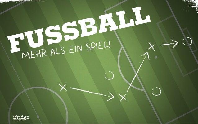 Fussball: mehr als ein spiel