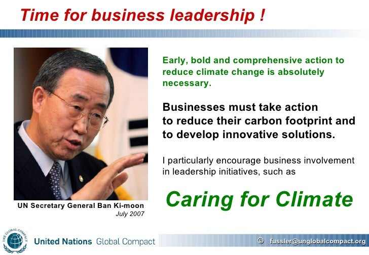 Time for business leadership ! Early, bold and comprehensive action to reduce climate change is absolutely necessary. Busi...