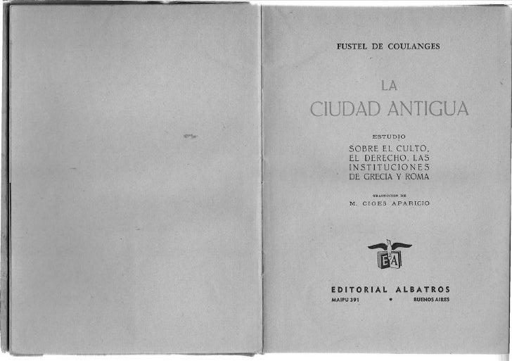 FUSTEL DE COULANGES                                     LA                   CIUDAD ANTIGUA                               ...