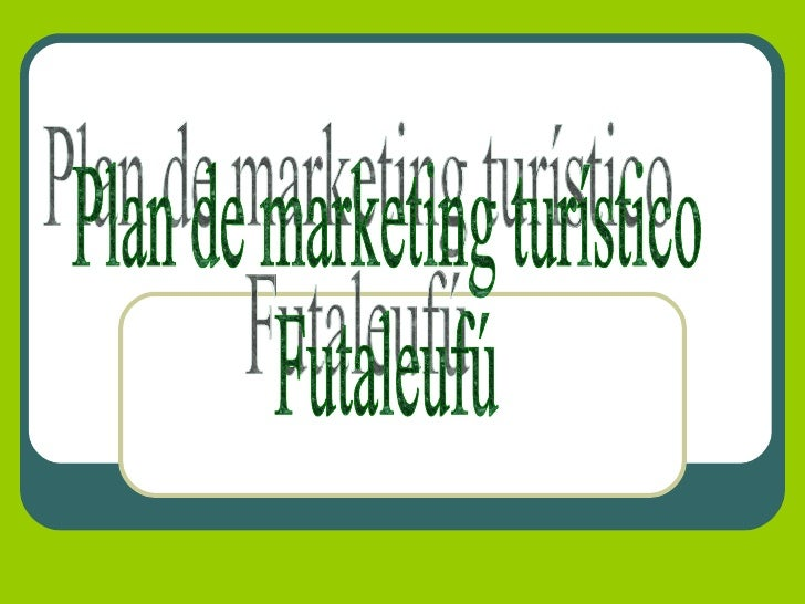 Plan de marketing turístico  Futaleufú
