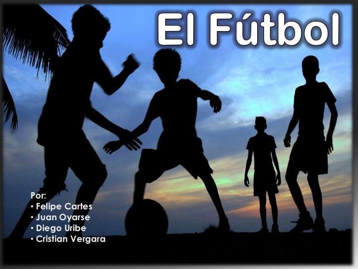 Por:• Felipe Cartes• Juan Oyarse• Diego Uribe• Cristian Vergara