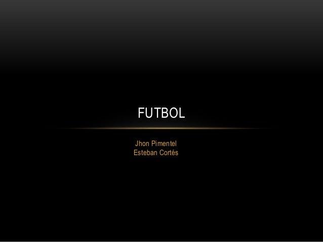 Jhon Pimentel Esteban Cortés FUTBOL