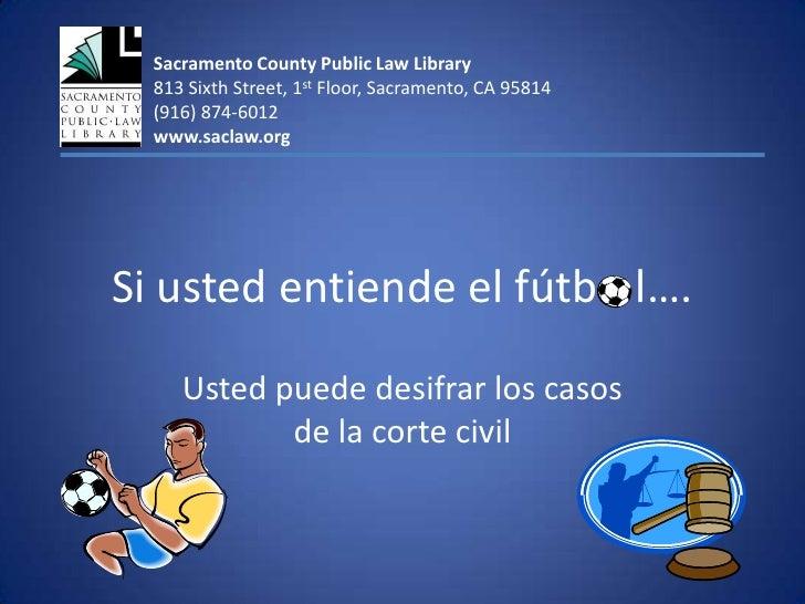 Sacramento County Public Law Library<br />813 Sixth Street, 1st Floor, Sacramento, CA 95814<br />(916) 874-6012<br />www.s...
