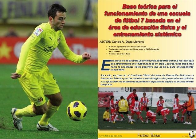 OCTUBREFútbol Base© Artículo publicado en www.futbol-tactico.com 39 Base teórica para el funcionamiento de una escuela de ...