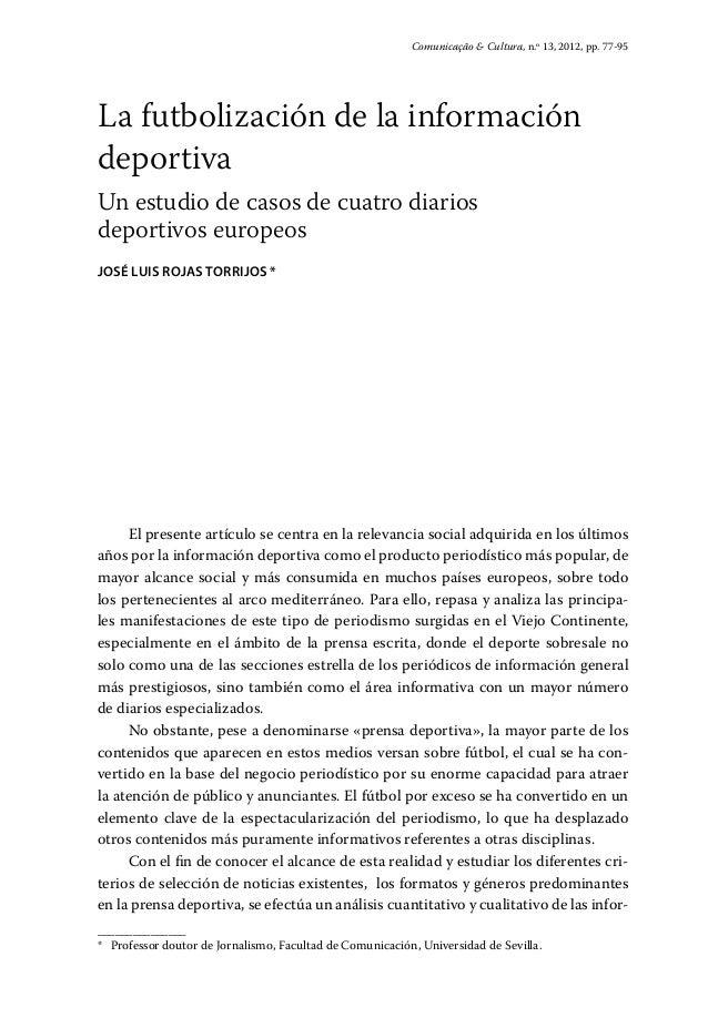 La futbolización de la información deportiva Un estudio de casos de cuatro diarios deportivos europeos José Luis Rojas Tor...