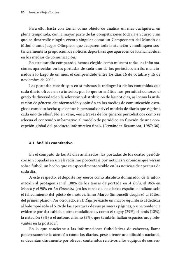 86   José Luis Rojas Torrijos Para ello, basta con tomar como objeto de análisis un mes cualquiera, en plena temporada, co...