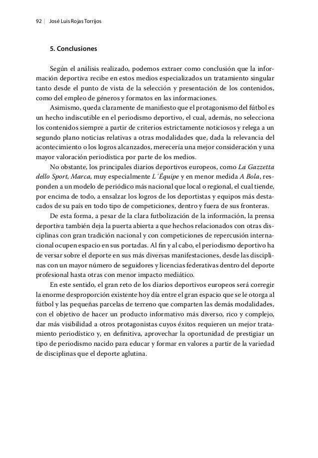 92   José Luis Rojas Torrijos 5. Conclusiones Según el análisis realizado, podemos extraer como conclusión que la infor‑ m...