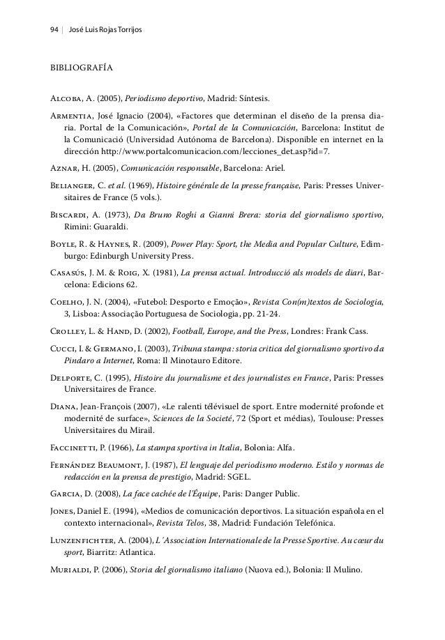 94   José Luis Rojas Torrijos BibliografÍa Alcoba, A. (2005), Periodismo deportivo, Madrid: Síntesis. Armentia, José Ignac...