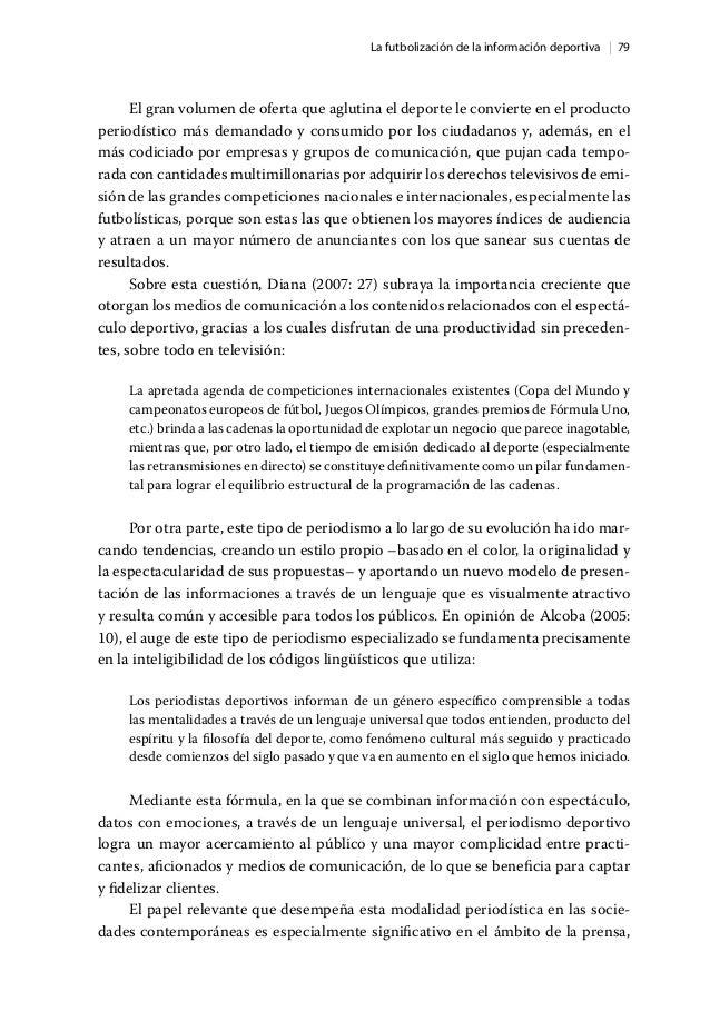   79La futbolización de la información deportiva El gran volumen de oferta que aglutina el deporte le convierte en el prod...