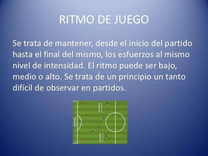 RITMO DE JUEGOSe trata de mantener, desde el inicio del partidohasta el final del mismo, los esfuerzos al mismonivel de in...