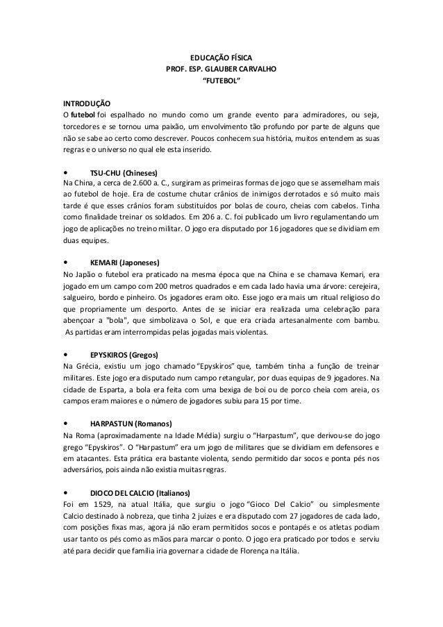 """EDUCAÇÃO FÍSICA  PROF. ESP. GLAUBER CARVALHO  """"FUTEBOL""""  INTRODUÇÃO  O futebol foi espalhado no mundo como um grande event..."""