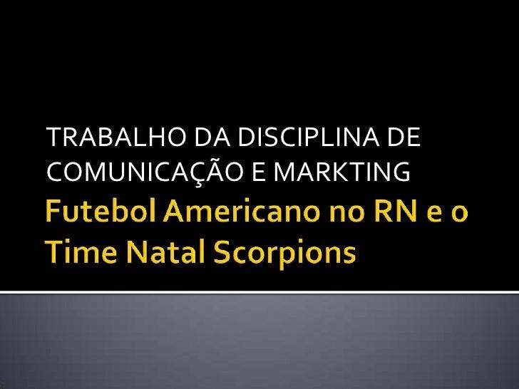 TRABALHO DA DISCIPLINA DECOMUNICAÇÃO E MARKTING
