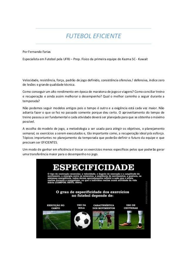 FUTEBOL EFICIENTE Por Fernando Farias Especialista em Futebol pela UFRJ – Prep. Físico da primeira equipe do Kazma SC - Ku...