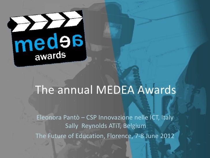 The annual MEDEA AwardsEleonora Pantò – CSP Innovazione nelle ICT, Italy          Sally Reynolds ATiT, BelgiumThe Future o...