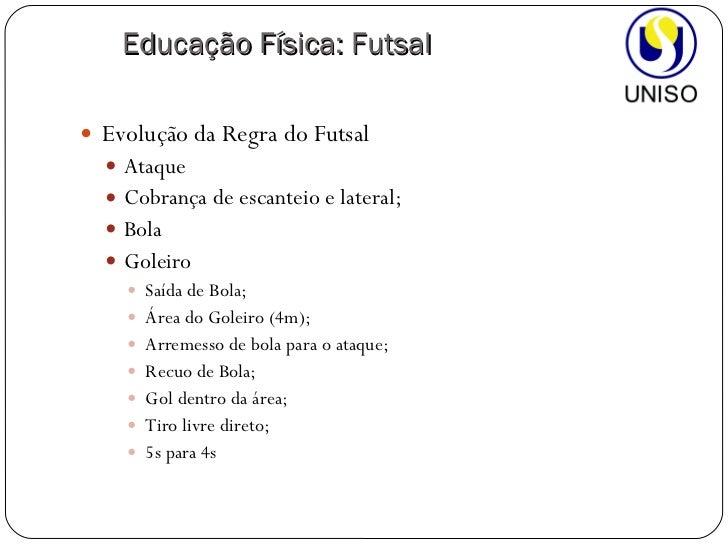 ... Física  Futsal  8. 9d00dac0b16e1