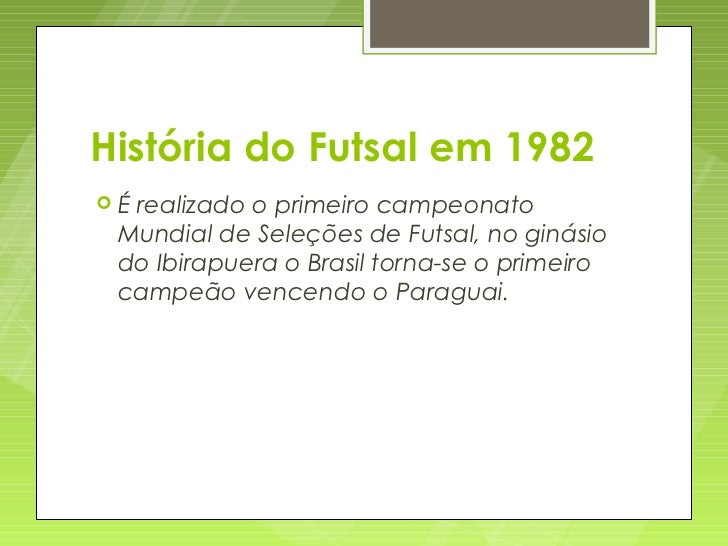 História do Futsal ... 6c7c9d35889a7