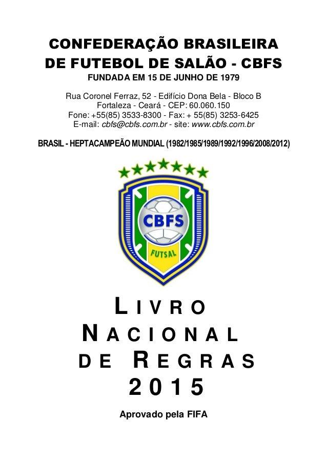bd06f94747 CONFEDERAÇÃO BRASILEIRA DE FUTEBOL DE SALÃO - CBFS FUNDADA EM 15 DE JUNHO  DE 1979 Rua ...
