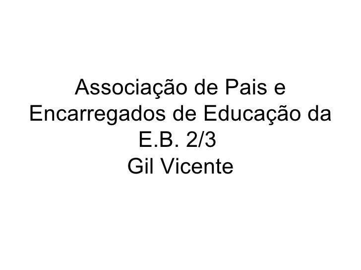 Associação de Pais e Encarregados de Educação da E.B. 2/3  Gil Vicente