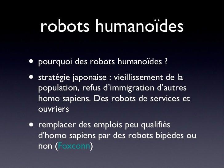 robots humanoïdes <ul><li>pourquoi des robots humanoïdes ?  </li></ul><ul><li>stratégie japonaise : vieillissement de la p...