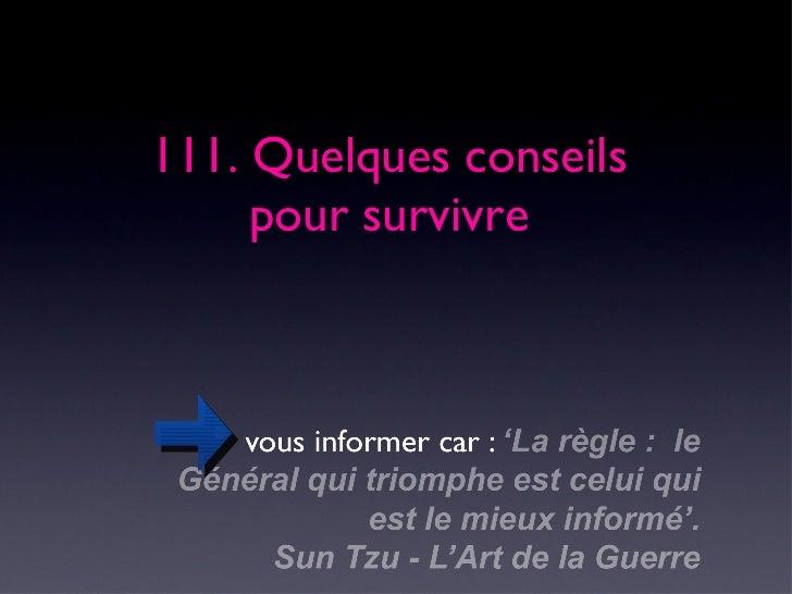 111. Quelques conseils  pour survivre