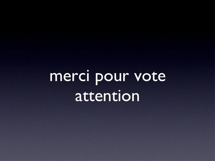 merci pour vote attention