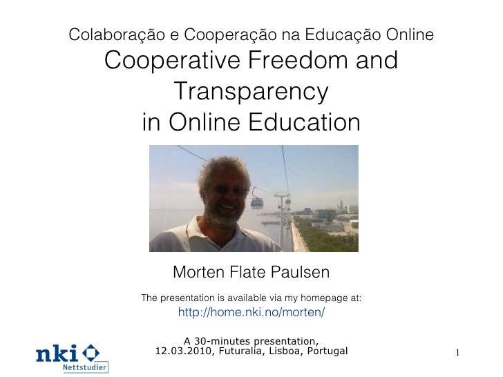 Colaboração e Cooperação na Educação Online Cooperative Freedom and Transparency in Online Education Morten Flate Paulsen ...