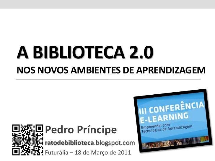 A Biblioteca 2.0 nos novos ambientes de aprendizagem