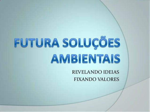 REVELANDO IDEIAS FIXANDO VALORES