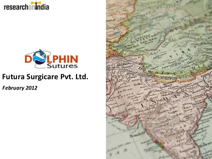 Futura Surgicare Pvt.Ltd.February2012