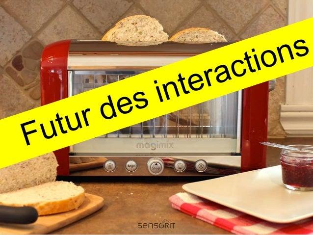 Avant-propos Olivier Courtois UX Designer at Sensorit @ocourtois ocourtois Florian Roualin Industrial Designer at Sensorit...