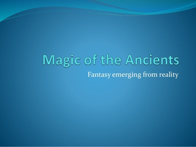 Fantasy emerging from reality