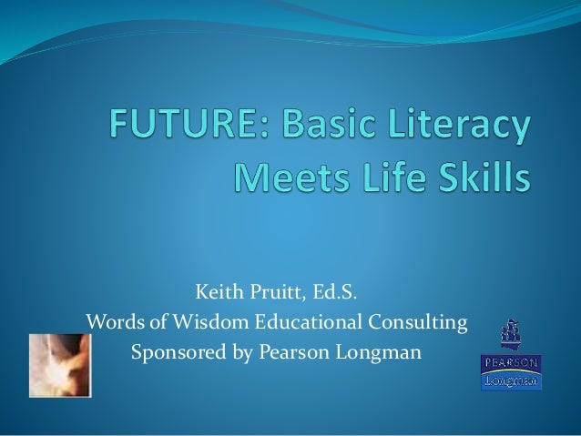 Keith Pruitt, Ed.S. Words of Wisdom Educational Consulting Sponsored by Pearson Longman
