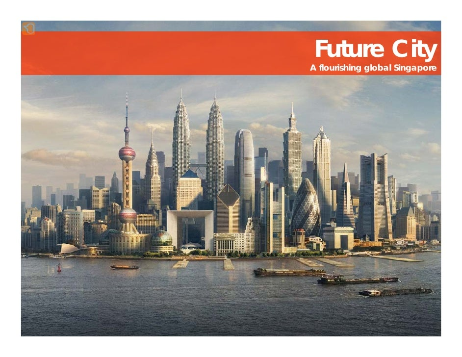 Future City A flourishing global Singapore