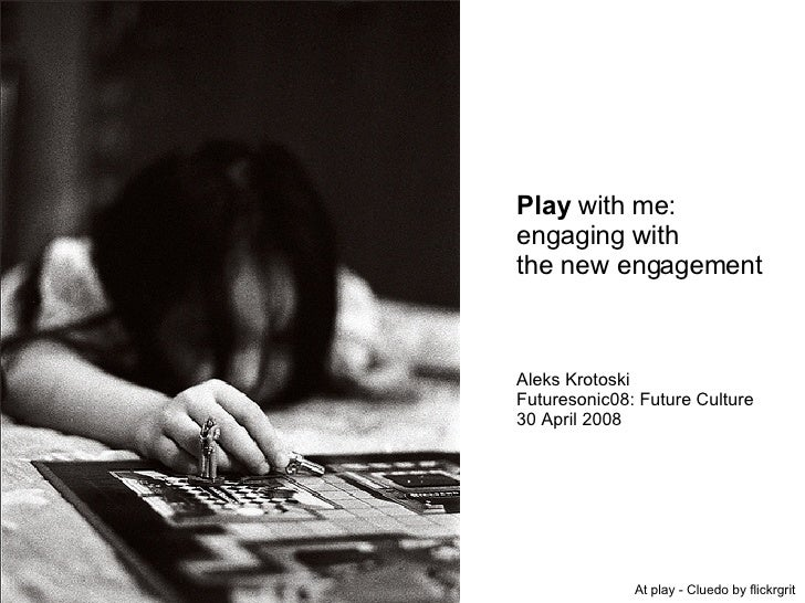 At play - Cluedo by flickrgrit Play  with me: engaging with the new engagement Aleks Krotoski Futuresonic08: Future Cultur...