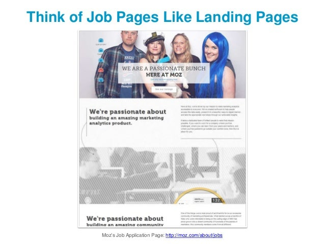 Think of Job Pages Like Landing Pages  Moz's Job Application Page: http://moz.com/about/jobs