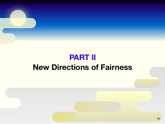 PART Ⅱ New Directions of Fairness 10
