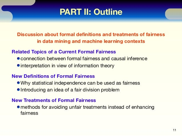 Discussion about formal definitions and treatments of fairness in data mining and machine learning contexts Related Topics ...
