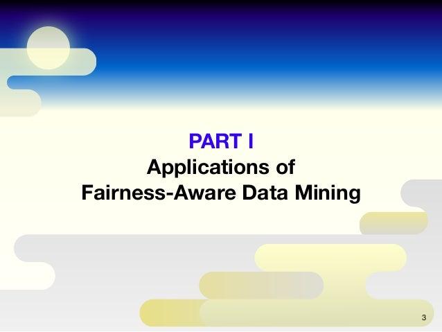 PART Ⅰ Applications of Fairness-Aware Data Mining 3