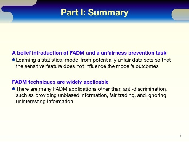 Part Ⅰ: Summary 9 A belief introduction of FADM and a unfairness prevention task Learning a statistical model from potenti...