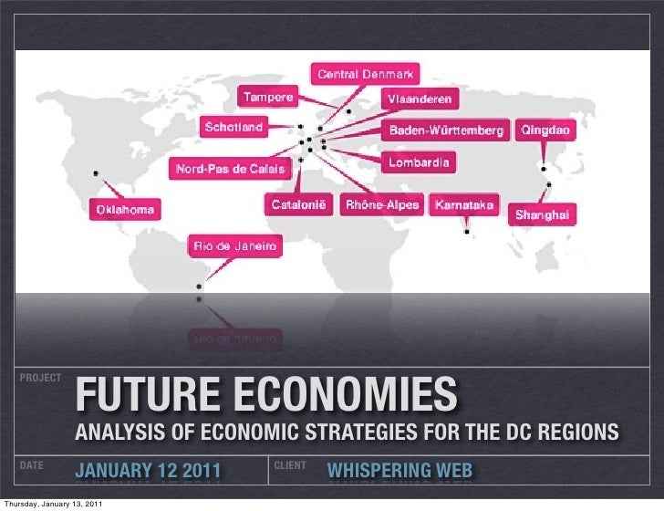 FUTURE ECONOMIES    PROJECT                       ANALYSIS OF ECONOMIC STRATEGIES FOR THE DC REGIONS    DATE              ...