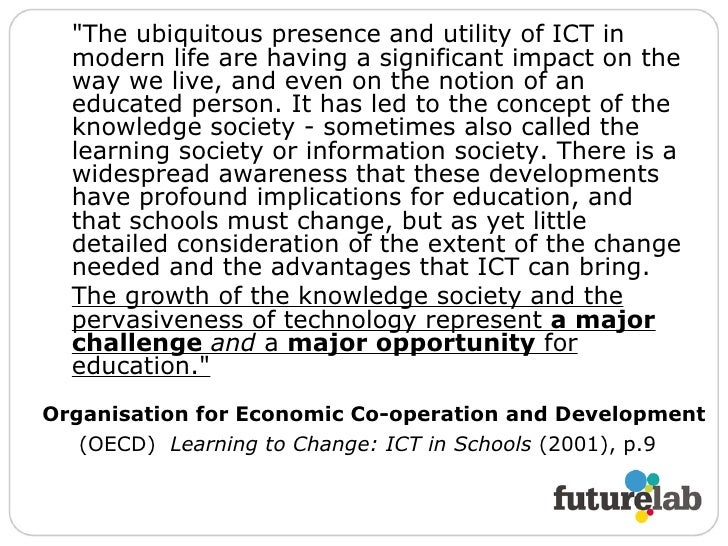 Organisation for Economic Co-operation and Development  (OECD)  Learning to Change: ICT in Schools  (2001), p.9   <ul><li>...