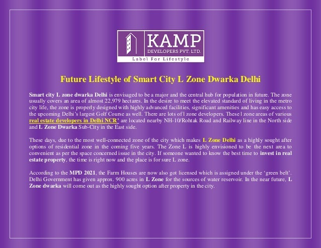 Future Lifestyle of Smart City L Zone Dwarka Delhi Smart city L zone dwarka Delhi is envisaged to be a major and the centr...