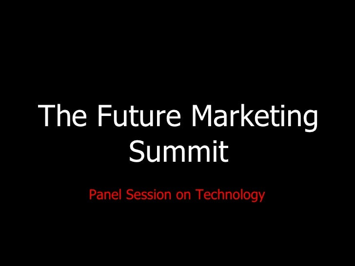 The Future Marketing Summit Panel Session on Technology