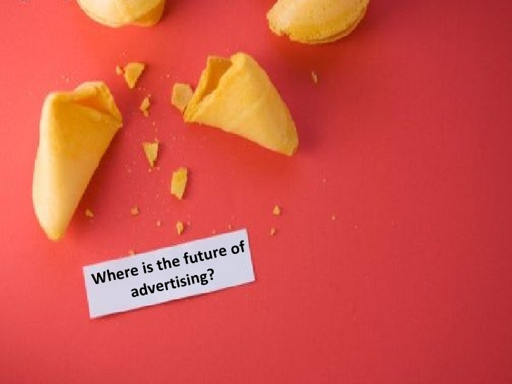 Where is the future of advertising?