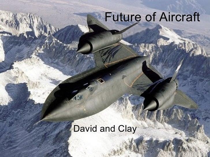 Future of Aircraft David and Clay
