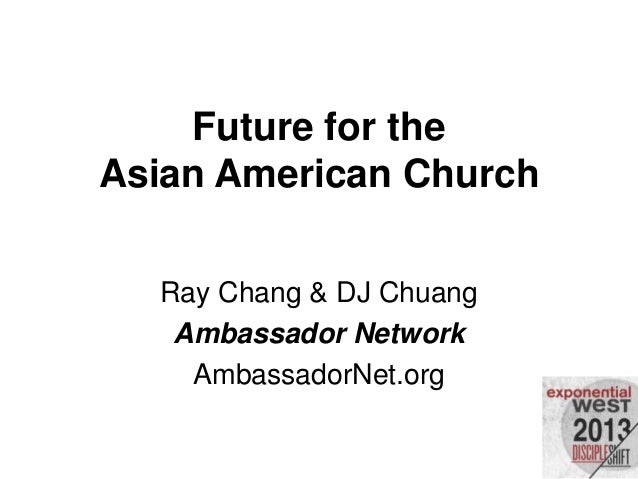 Future for the Asian American Church Ray Chang & DJ Chuang Ambassador Network AmbassadorNet.org